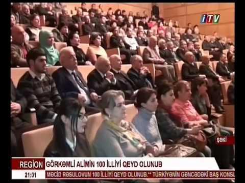 Şəkidə Məcid Rəsulovun 100 illik yubileyi tədbiri keçirilib. 29 10 16 . ITV