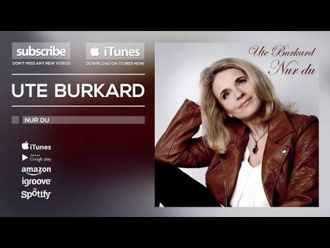 Ute Burkard - Nur Du [Official]