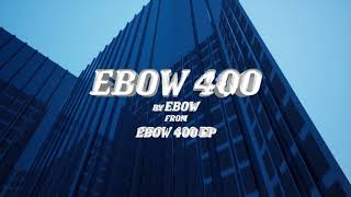 Ebow 400 prod. by Hot Tize