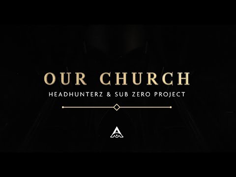 Headhunterz & Sub Zero Project - Our Church (Official Video)