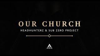 Смотреть клип Headhunterz & Sub Zero Project - Our Church