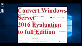 Convert Windows Server 2016 Evaluation to full edition