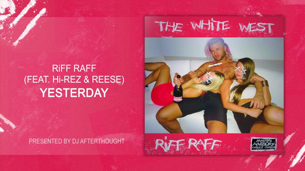 "Download RiFF RAFF x Hi-Rez x Reese  ""YESTERDAY"" [OFFiCiAL AUDiO STREAM]"