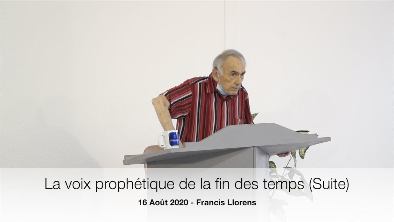 La voix prophétique de la fin des temps (Suite) - Francis Llorens