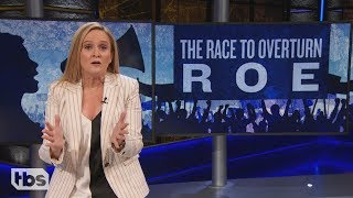 Roe V. Wade V. Everyone | April 3, 2019 Act 1 | Full Frontal on TBS