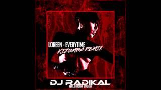 Loreen Everytime Kizomba Remix Dj Radikal feat Dragana Strugar