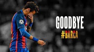 Neymar Junior -  |Goodbye Barcelona| ● ||2013 -2017|| ● HD