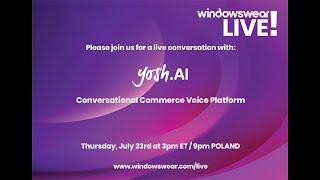 Conversational E-Commerce w/ Yosh.AI! WindowsWear LIVE!