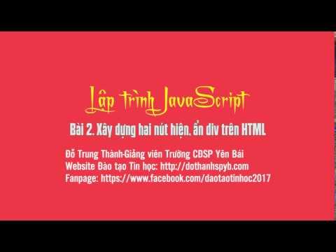 JavaScript: Bài 2. Xây Dựng Hai Nút ẩn, Hiện DIV Trên HTML