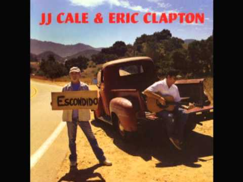 JJ Cale & Eric Clapton - Last Will And Testament - 2006 - The Road To Escondido