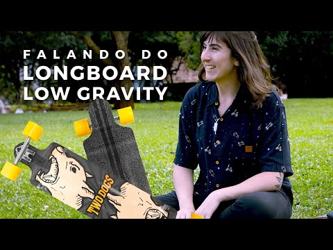 (Review) Longboard Low Gravity Two Dogs - Testado E Aprovado Pela Atleta Bianca Fior