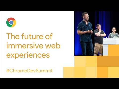 The Future of Immersive Experiences on the Web with VR and AR (Chrome Dev Summit 2017)