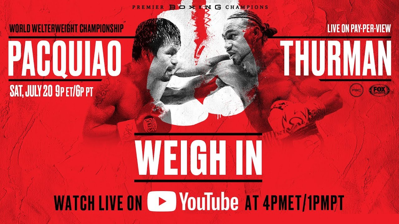 Pacquiao Youtube Vs Thurman Weigh Manny Keith In 80yvwmNnO