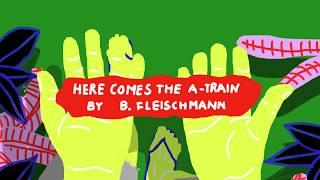 B.Fleischmann: Here Comes The A Train