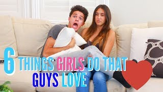 6 Things Girls Do That Guys Love | Brent Rivera