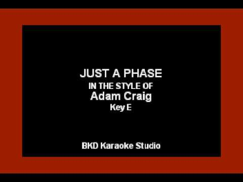 Just A Phase (In the Style of Adam Craig) (Karaoke with Lyrics)