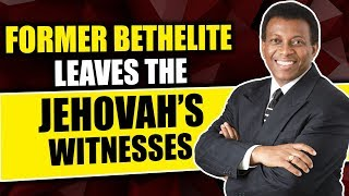 Jehovah's Witness: Why Former Bethelite Leaves
