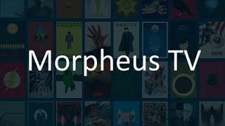 Morpheus TV APK lets you use full HD Torrents for Movies/TV Shows