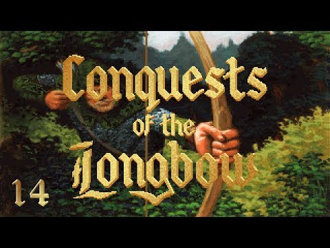 """Let's Play """"Conquests of the Longbow"""" Part 14 - A Ransom Captured"""