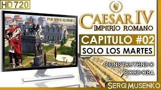 Caesar IV Gameplay HD Español Construyendo Cordoba Capitulo 2