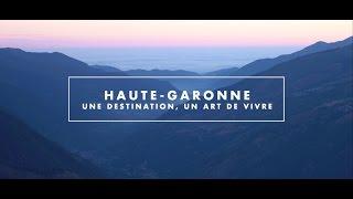 Haute-Garonne... Une Destination, un Art de vivre !