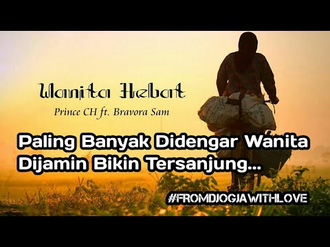 Wanita Hebat - Prince CH ft. Bravora Sam ( with Lyrics)