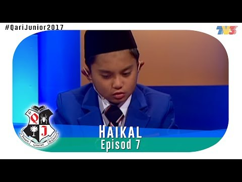 Qari Junior 2017 | Haikal | Episod 7