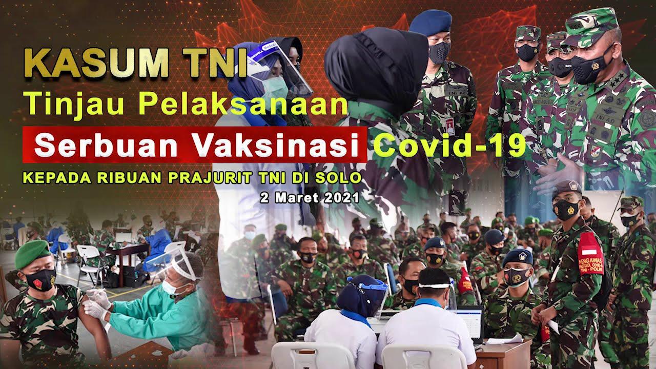 Kasum TNI Tinjau Pelaksanaan Serbuan Vaksinasi Covid-19 Di Solo