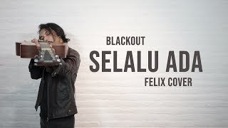 Download Blackout - Selalu Ada Felix Cover