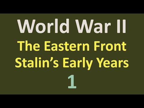 World War II - Eastern Front - Stalin's Early Years - 01