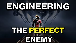 Engineering The Perfect Enemy