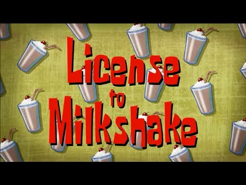 SpongeBob Titles - SEASON 9 REMAKES License to Milkshake HD