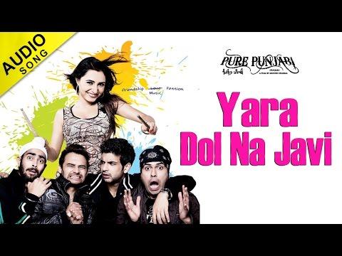 Yara Dol Na Javi | Full Audio Song | Pure Punjabi | Karan Kundra, Manjot Singh | Punjabi Songs