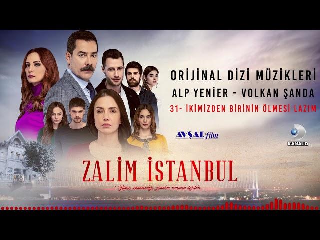 Zalim İstanbul Soundtrack - 31 İkimizden Birinin Ölmesi Lazım (Alp Yenier, Volkan Şanda)