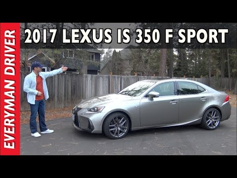 Here's the 2017 Lexus IS 350 F Sport Review on Everyman Driver