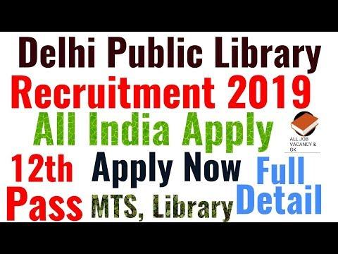 DELHI PUBLIC LIBRARY Recruitment 2019   MTS, Library Vacancies Out   12th Pass Jobs 2019  
