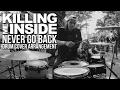 Killing Me Inside Never Go Back Drum Cover Arrangement