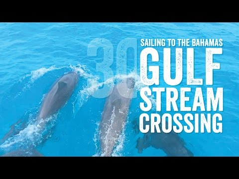 Gulf Stream Crossing Sailing to the Bahamas Escape 30