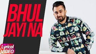 Bhul Jayi Na | Lyrical Video | Sharry Maan | Latest Punjabi Song 2018 | Speed Records