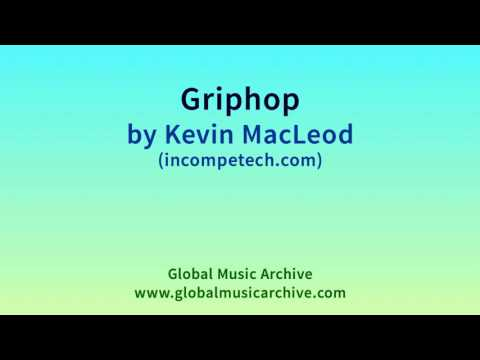 Griphop by Kevin MacLeod 1 HOUR