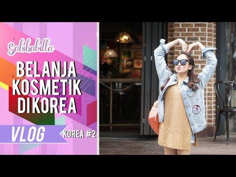 SALSHABILLA #VLOG - NYOBAIN KOSMETIK BUATAN KOREA (Korea Part 2)