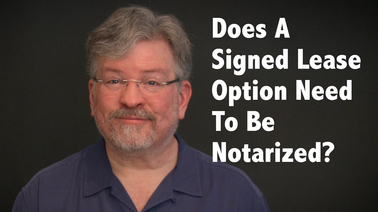 Does A Signed Lease Option Need To Be Notarized Youtube