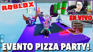 Live we play Roblox in Spanish with subscribers / Pizza Party event