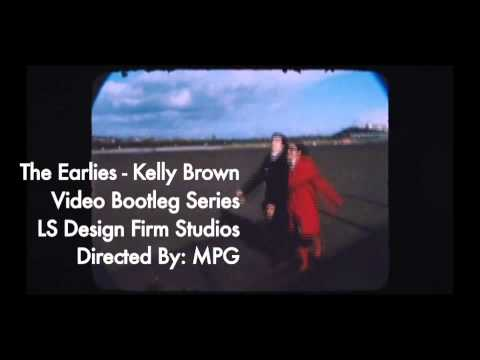 Kelly Brown - The Earlies Video [HD]