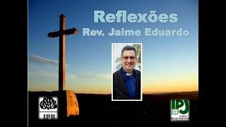 Minha experiência com Ele - João 4.42 - Rev. Jaime Eduardo