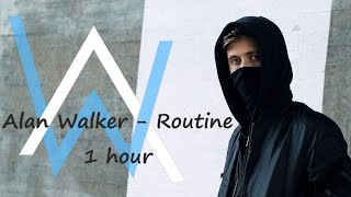 Cover images Alan Walker - Routine (1 HOUR VERSION)