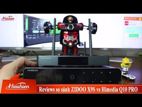 [Hieuhien.vn] Reviews so sánh ZIDOO X9S vs Himedia Q10 Pro