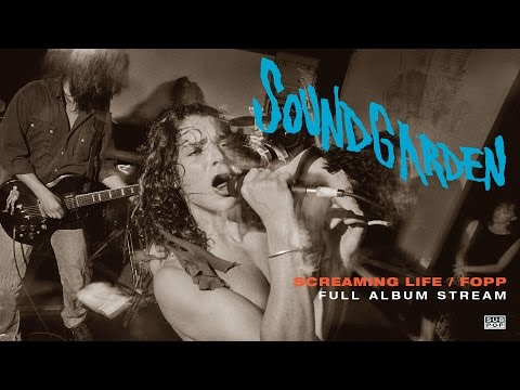Soundgarden - Screaming Life/Fopp [FULL ALBUM STREAM]