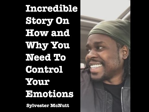 Incredible Story On How and Why You Need To Control Your Emotions