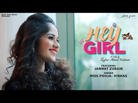 Hey Girl (Official Video) Jannat Zubair | Zubair Rahmani | Nazneen | Miss Pooja | Vibhas | Paras